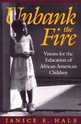 Image for Unbank the Fire: Visions for the Education of African American Children