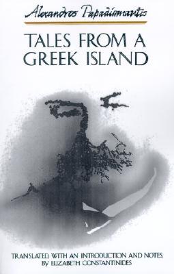 Tales from a Greek Island, ALEXANDROS PAPADIAMANTIS