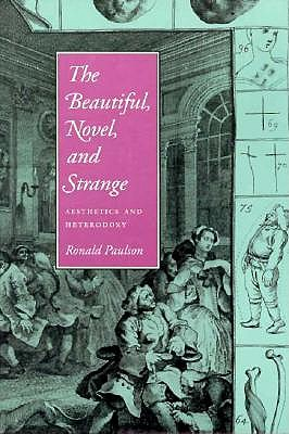 The Beautiful, The Novel, and Strange Aesthetics and Heterodoxy