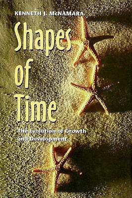 Shapes of Time: The Evolution of Growth and Development, McNamara PhD, Dr. Kenneth J.