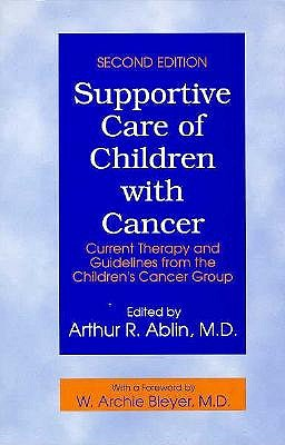 Image for Supportive Care of Children with Cancer: Current Therapy and Guidelines From the Children's Cancer Group