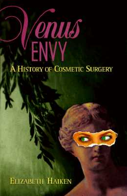 Image for Venus Envy: A History of Cosmetic Surgery