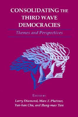 Image for Consolidating the Third Wave Democracies (A Journal of Democracy Book)