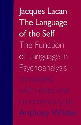 Image for The Language of the Self: The Function of Language in Psychoanalysis