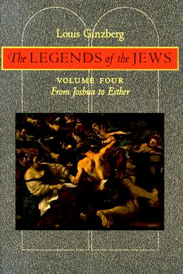 Image for The Legends of the Jews: From Joshua to Esther (Volume 4)
