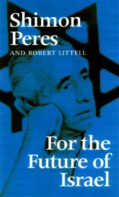 For the Future of Israel, Peres, Professor Shimon; Littell, Mr. Robert; Gil, Professor Avi