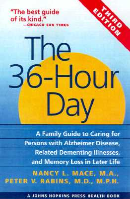 "Image for ""The 36-Hour Day: A Family Guide to Caring for Persons with Alzheimer Disease, Related Dementing Illnesses, and Memory Loss in Later Life"""