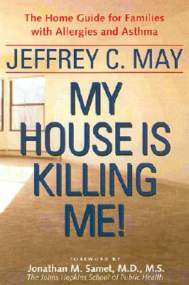 Image for My House Is Killing Me!: The Home Guide for Families with Allergies and Asthma