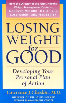 Image for Losing Weight for Good: Developing Your Personal Plan of Action (A Johns Hopkins Press Health Book)