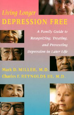 Image for Living Longer Depression Free: A Family Guide to Recognizing, Treating, and Preventing Depression in Later Life