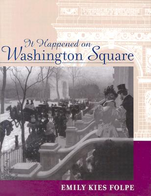 Image for It Happened on Washington Square (Center Books on Space, Place, and Time)