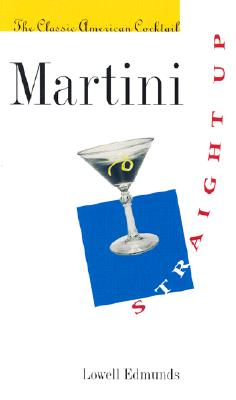 Image for Martini, Straight Up: The Classic American Cocktail