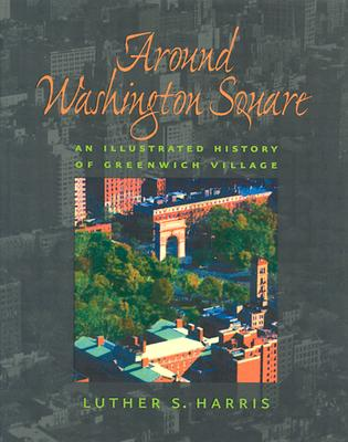 Image for Around Washington Square: An Illustrated History of Greenwich Village