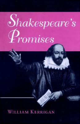 Shakespeare's Promises, Kerrigan, William