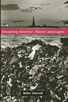 Image for Designing America's Waste Landscapes (Center Books on Contemporary Landscape Design)