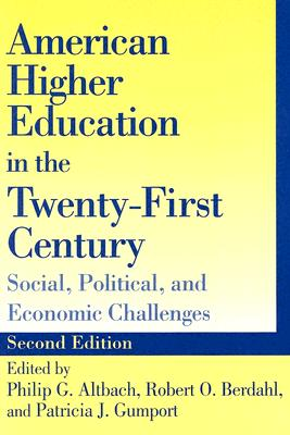 Image for American Higher Education in the Twenty-First Century: Social, Political, and Economic Challenges
