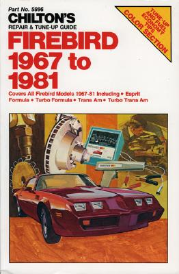Image for Chilton's Repair and Tune-Up Guide: Firebird, 1967  to 1981