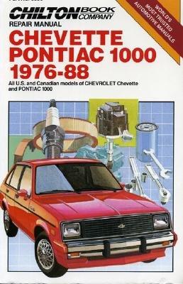 Chevette/Pontiac T1000 1976-88 (Chilton's Repair Manual (Model Specific)), The Nichols/Chilton Editors
