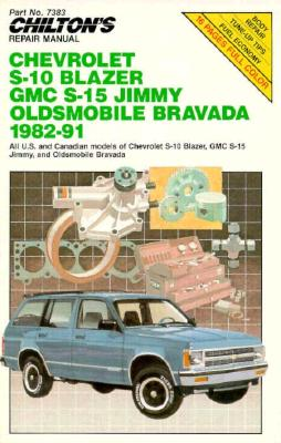 Image for Chilton's Repair Manual: Chevy S-10 Blazer, GMC S-15 Jimmy Olds Bravada, 1982-91 (Chilton's Repair Manual (Model Specific))