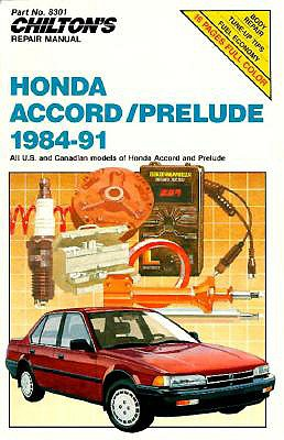 Image for Honda Accord and Prelude, 1984-91 (Chilton's Repair Manual (Model Specific))