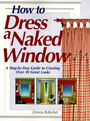 Image for How to Dress a Naked Window