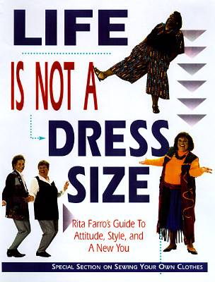 Image for LIFE IS NOT A DRESS SIZE : RITA FARRO'S GUIDE TO ATTITUTDE, STYLE AND A NEW YOU