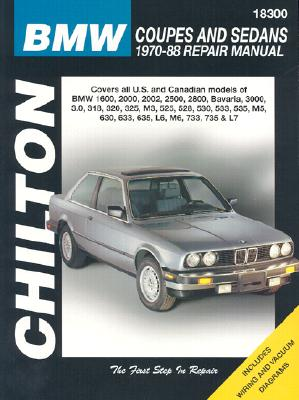 BMW: Coupes and Sedans 1970-88 (Chilton's Total Car Care Repair Manual), The Nichols/Chilton Editors