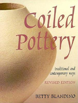 Image for Coiled Pottery: Traditional and Contemporary Ways