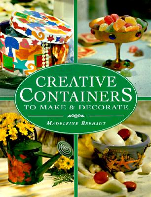 Image for CREATIVE CONTAINERS TO MAKE AND DECORATE