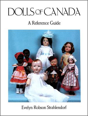 Image for Dolls of Canada: A Reference Guide