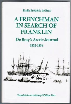 Image for A Frenchman in Search of Franklin: De Bray's Arctic Journal, 1852-54 (Heritage)