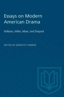 Image for Essays on Modern American Drama: Williams, Miller, Albee, and Shepard