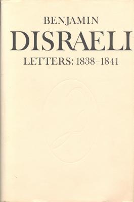 Image for Benjamin Disraeli Letters: 1838-1841 (Volume 3)