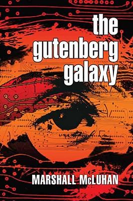 The Gutenberg Galaxy: The Making of Typographic Man, McLuhan, Marshall
