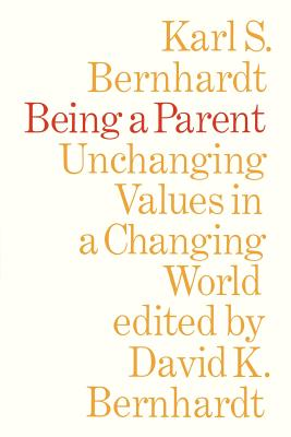 Image for Being a Parent: Unchanging Values in a Changing World (Heritage)