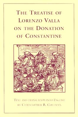 Image for The Treatise of Lorenzo Valla on the Donation of Constantine: Text and Translation into English (RSART: Renaissance Society of America Reprint Text Series)
