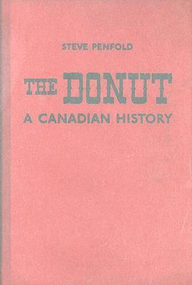 The Donut: a Canadian History, Penfold, Steve