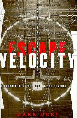 Image for ESCAPE VELOCITY : CYBERCULTURE AT THE EN