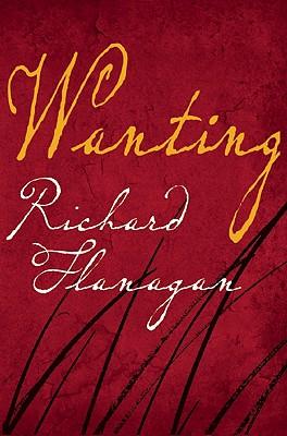 Wanting: A Novel, Flanagan, Richard