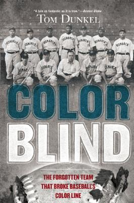 Image for COLOR BLIND  The Forgotten Team That Broke Baseball's Color Line