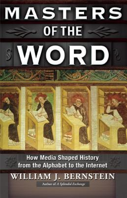 Image for Masters of the Word: How Media Shaped History