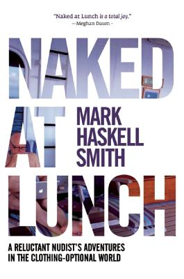 Image for Naked at Lunch: A Reluctant Nudist's Adventures in the Clothing-Optional World