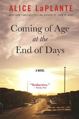 Coming of Age at the End of Days: A Novel, LaPlante, Alice