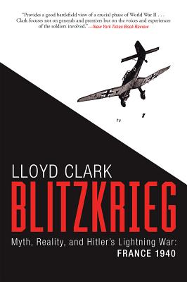 Image for Blitzkrieg: Myth, Reality, and Hitler's Lightning War: France 1940