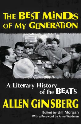 Image for The Best Minds of My Generation: A Literary History of the Beats