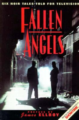 Fallen Angels  Six Noir Tales Told for Television, Chandler, Raymond; Elroy, James
