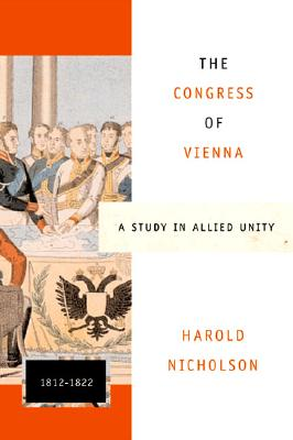 Image for The Congress of Vienna: A Study in Allied Unity: 1812-1822
