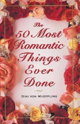 The 50 Most Romantic Things Ever Done, Von Mueffling, Dini