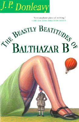 The Beastly Beatitudes of Balthazar B, Donleavy, J. P.