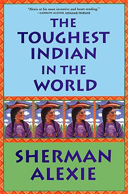 TOUGHEST INDIAN IN THE WORLD, ALEXIE, SHERMAN
